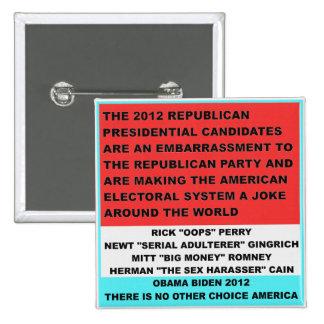 2012 candidatos republicanos son una vergüenza pin cuadrada 5 cm