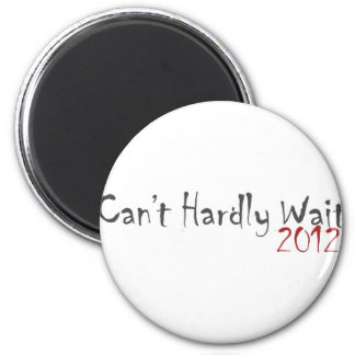 2012 Can't Hardly Wait 2 Inch Round Magnet
