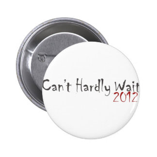 2012 Can't Hardly Wait Button
