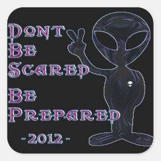 2012 - Don't Be Scared... Be Prepared Square Sticker