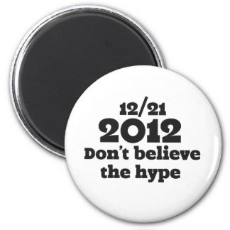 2012 don't believe the hype 2 inch round magnet