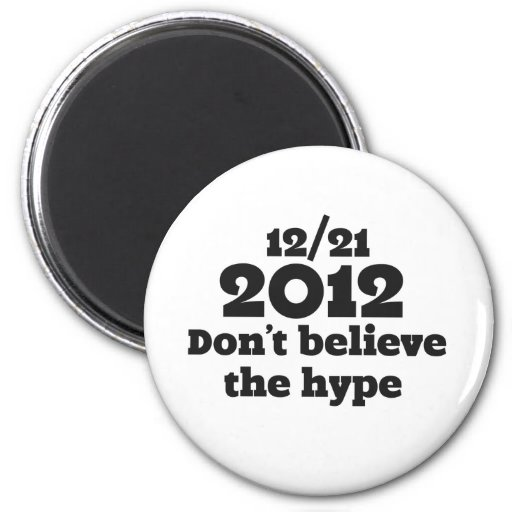 2012 don't believe the hype refrigerator magnets