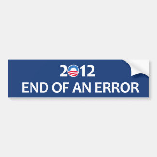 2012 End of an error Car Bumper Sticker