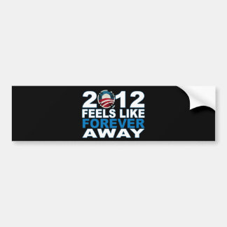2012 Feels Like FOREVER Away Bumper Stickers