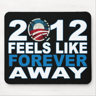 2012 Feels Like FOREVER Away Mouse Pad
