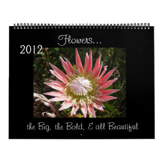 2012 Flowers...the Big, the Bold, & all Beautiful Calendar