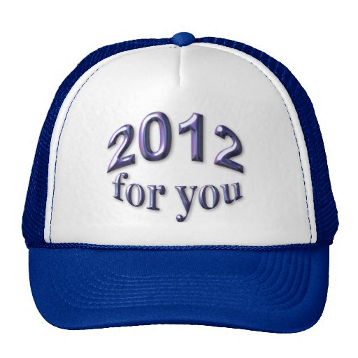 2012 for You Trucker Hat