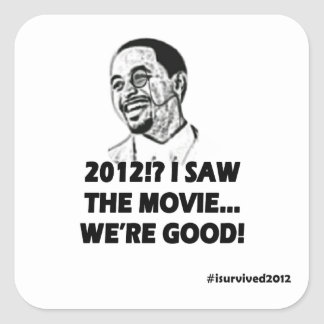2012 I saw the movie We're good Square Sticker