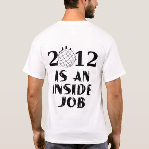 2012 is an Inside Job T-Shirt