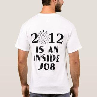 2012 is an Inside Job T-Shirt