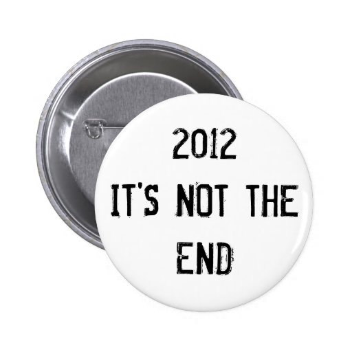 2012 NOT THE END BUTTON