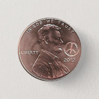 2012 PEACE Lincoln CENT Button
