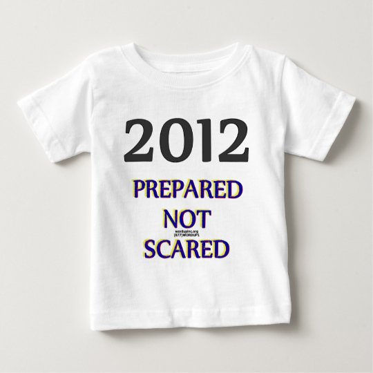 2012 Prepared Not Scared Baby T-Shirt
