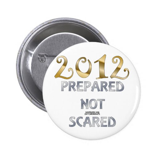 2012 Prepared Not Scared Buttons