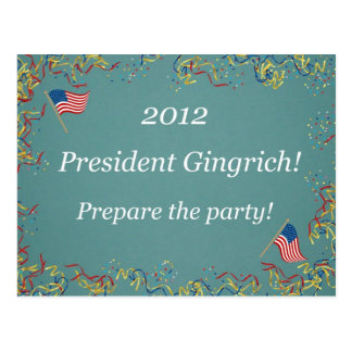 2012 President Gingrich - Prepare the party! Postcards