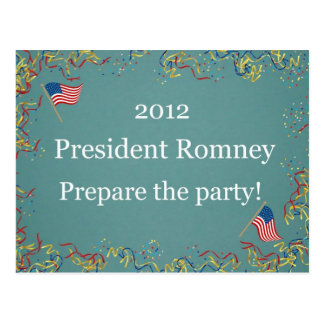 2012 President Romney - Prepare the party! Postcard