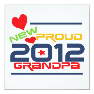 2012 Proud Grandpa T-shirts and Gifts 5.25x5.25 Square Paper Invitation Card