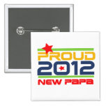 2012 Proud New Papa T-shirts and Gifts Pinback Button