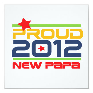 2012 Proud New Papa T-shirts and Gifts 5.25x5.25 Square Paper Invitation Card