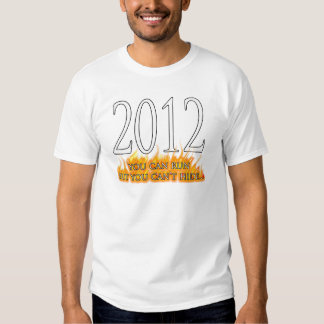 2012 que usted puede correr pero usted no puede camisas
