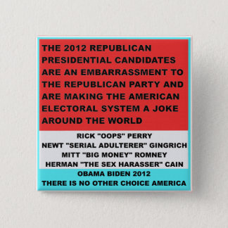 2012 Republican Candidates are an embarrassment Button
