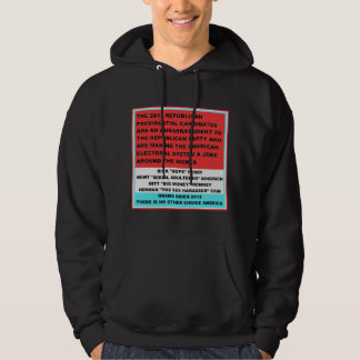 2012 Republican Candidates are an embarrassment Hoodie