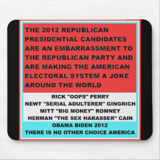 2012 Republican Candidates are an embarrassment Mouse Pad