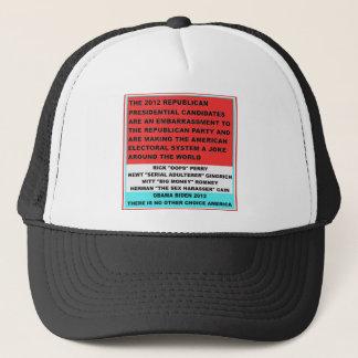 2012 Republican Candidates are an embarrassment Trucker Hat