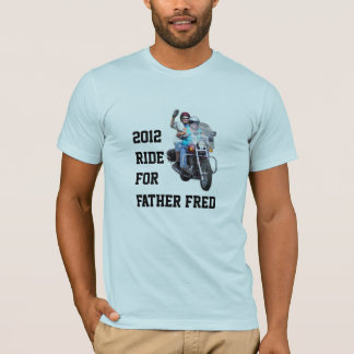 2012 Ride for Father Fred T-Shirt