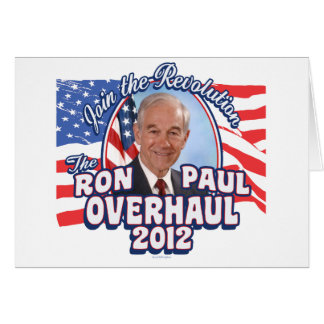 2012 Ron Paul Overhaul Greeting Card