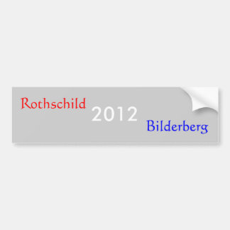2012, Rothschild, Bilderberg Car Bumper Sticker