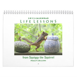 2012 Squirrel Calendar - Life Lessons from Squiggy