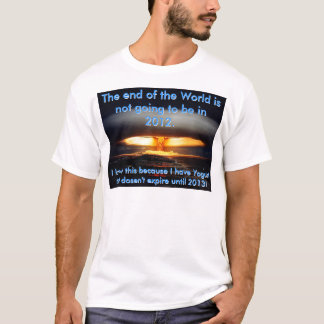 2012 the end of the world T-Shirt