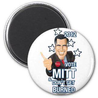 2012 Vote Mitt & Dont Get Burned! 2 Inch Round Magnet