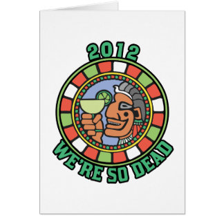 2012 We're So Dead Greeting Card