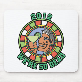 2012 We're So Dead Mouse Pad