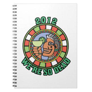 2012 We're So Dead Note Books