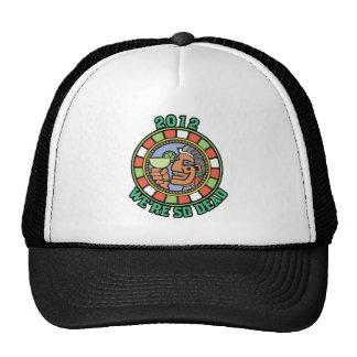 2012 We're So Dead Trucker Hat