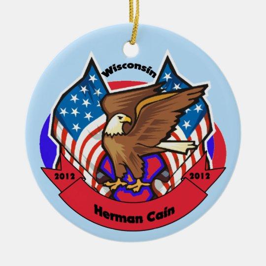 2012 Wisconsin for Herman Cain Ceramic Ornament
