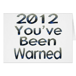 2012 Youve Been Warned Greeting Card
