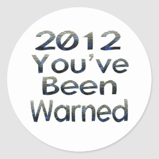 2012 Youve Been Warned Classic Round Sticker