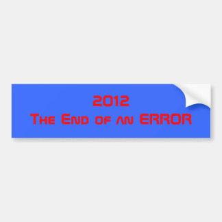 2012The End of an ERROR Car Bumper Sticker