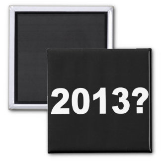 2013? 2 INCH SQUARE MAGNET