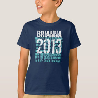 2013 5th Grade Graduate or Any Year or Grade T-Shirt