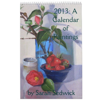 2013: A Calendar of Paintings by Sarah Sedwick