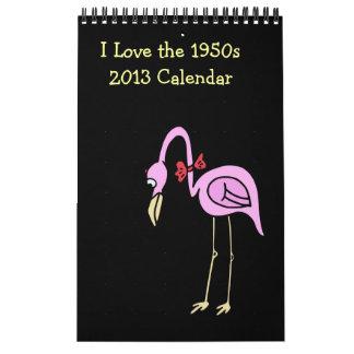 2013 Calendar ~ I LOVE THE 1950s
