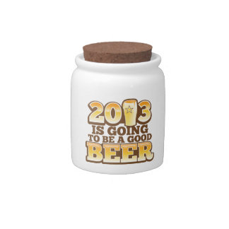 2013 is going to be a GOOD BEER! (new year parody) Candy Dish
