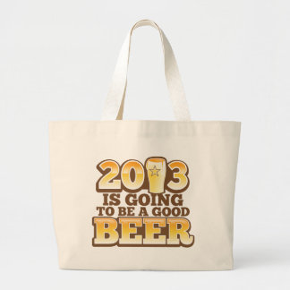 2013 is going to be a GOOD BEER! (new year parody) Large Tote Bag