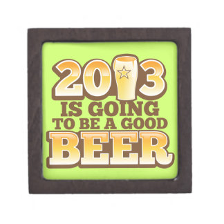 2013 is going to be a GOOD BEER new year parody Premium Jewelry Box