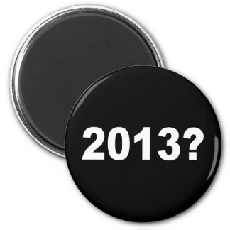 2013? MAGNETS
